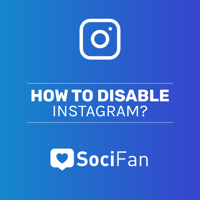 How to Disable Instagram Temporarily (Deactivating Steps)