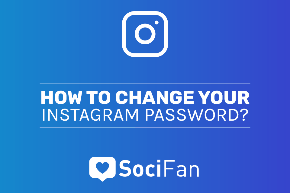Change Your Instagram Password: 4 Tips for Strong Passwords