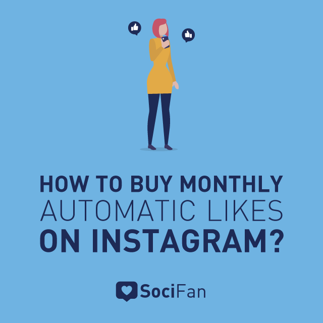 Buy Instagram Monthly Automatic Likes