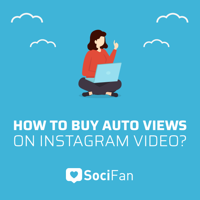 How to buy auto views on Instagram video