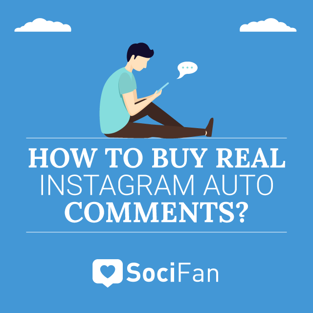 how to buy real Instagram auto Comments